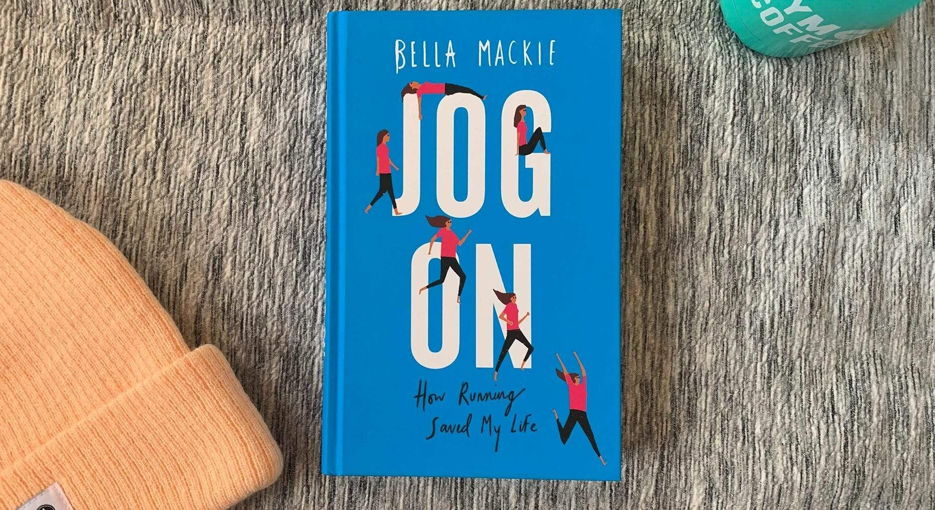 Bella-Mackie-Jog-On-How-Running-Saved-My-Life-Book-Review-Recommendation_2000x